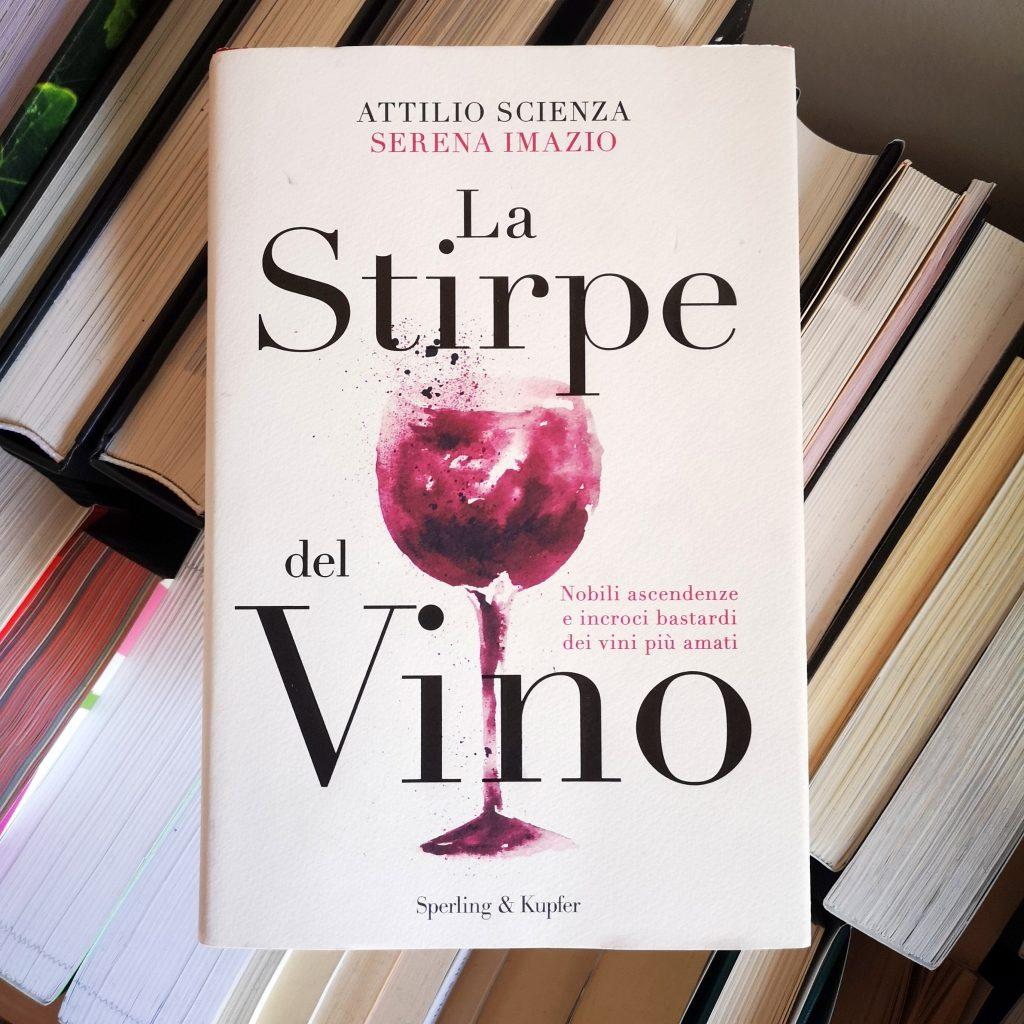 Attilio Scienza, Serena Imazio - La Stirpe del Vino